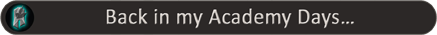 Achievement: Back in my Academy Days…