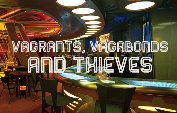 Vagrants, Vagabonds, and Thieves